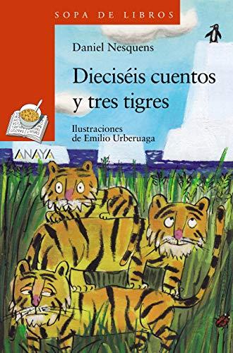 Dieciséis cuentos y tres tigres (LITERATURA INFANTIL (6-11 años ...