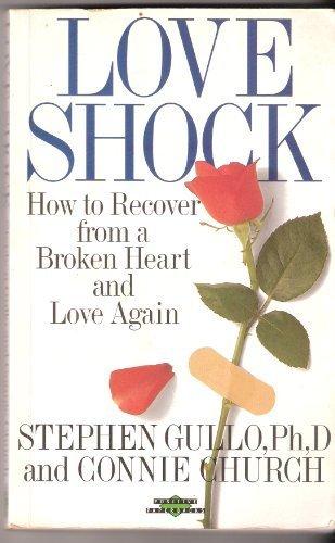 Loveshock: How to Survive a Broken Heart (Positive Paperbacks) por Stephen Gullo