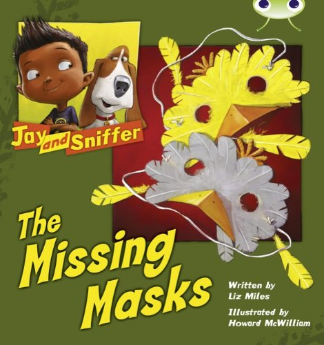 Jay and Sniffer: The Missing Masks: Blue (KS1) C/1b (Bug Club)