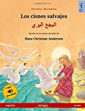 Los cisnes salvajes – Albajae albary (español – árabe). Basado...