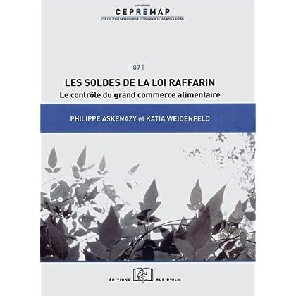 Les soldes de la loi Raffarin : le contrôle du grand commerce alimentaire: Le Controle du Grand Commerce Alimentair (Cepremap t. 7)