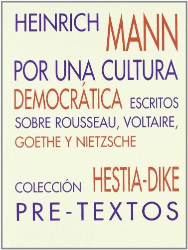 Por una cultura democrática: Escritos sobre Rousseau, Voltaire, Goethe y Nietzsche. (Hestia-Dike)