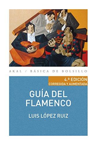 GUÍA DEL FLAMENCO (Básica de Bolsillo nº 324) por LUIS LÓPEZ RUIZ