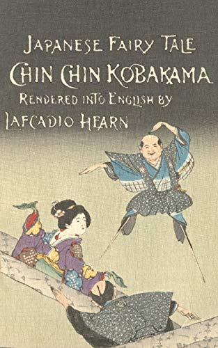 Chin Chin Kobakama (Japanese Fairy Tale. Lafcadio Hearn. Book 4) (English Edition) -