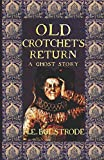 Old Crotchet's Return: A Ghost Story (West Country Tales)