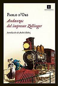 Andanzas del impresor Zollinger par  Pablo d'Ors Führer