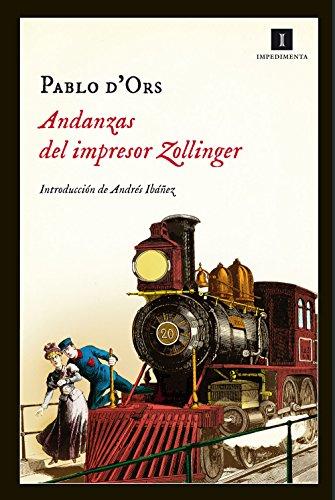 Andanzas Del Impresor Zollinger (Impedimenta)