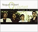 Voyage en Diatonie | Noguet Robert Quartet