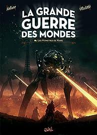 La grande guerre des mondes, tome 3 : Les monstres de Mars par Richard D. Nolane