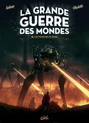 Grande Guerre des mondes T03 - Les Monstres de Mars par Richard D. Nolane