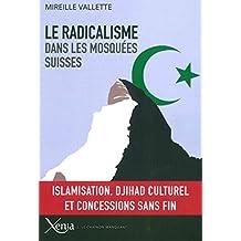 Radicalisme Dans les Mosquees Suisses (le)