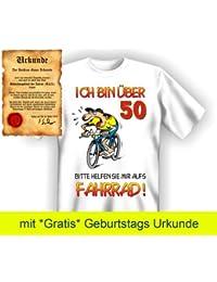 Witzige Geburtstag Sprüche Fun Tshirt! Ich bin über 50! Bitte helfen Sie mir aufs Fahrrad! - T-Shirt in Weiss mit Gratis Urkunde!