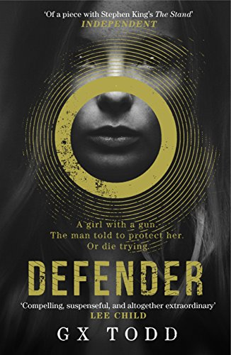 Defender: The most gripping read-in-one-go thriller since The Stand (The Voices Book 1) by [Todd, G X]