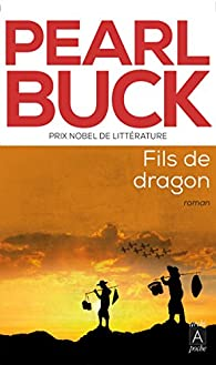 Fils de dragon par Pearl Buck