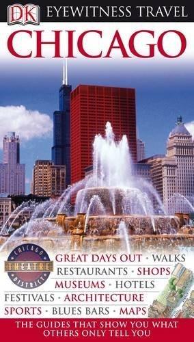 DK Eyewitness Travel Guide: Chicago by Lorraine Johnson (2010-08-02)