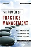The Power of Practice Management: Best Practices for Building a Better Advisory Business (Bloomberg Professional)