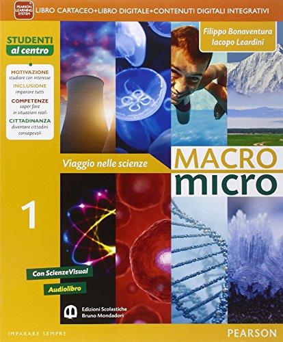 Macromicro. Viaggio nelle scienze. Per la Scuola media. Con e-book. Con espansione online: 1
