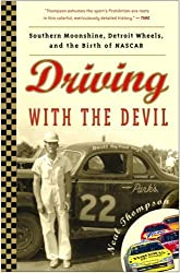 Driving with the Devil: Southern Moonshine, Detroit Wheels, and the Birth of NASCAR by Neal Thompson (2007-08-28)