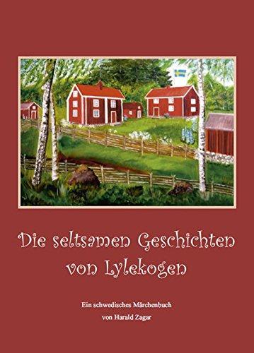 Die seltsamen Geschichten von Lylekogen: Ein schwedisches Märchenbuch