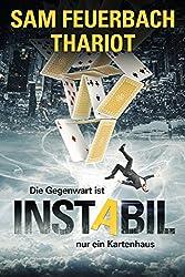 Instabil: Die Gegenwart ist nur ein Kartenhaus: Zeitreisethriller (2/3)