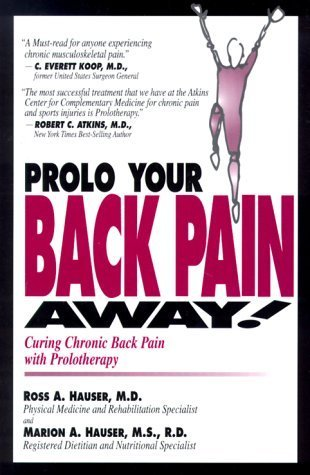 Prolo Your Headaches and Neck Pain Away! Curing Migraines and Chronic Neck Pain with Prolotherapy by Ross A. Hauser (2000-01-01)