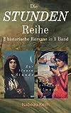 Die STUNDEN-REIHE Sammelband (Band 1-2): Zur blauen Stunde & Zur goldenen Stunde (Historische Romane)