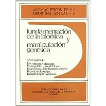 Fundamentación de la bioética y manipulación genética (Documentos de Trabajo)