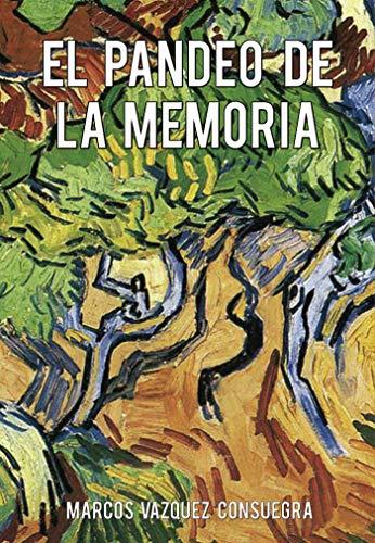 El pandeo de la memoria por Marcos Vazquez Consuegra