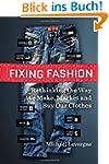 Fixing Fashion: Rethinking the Way We...
