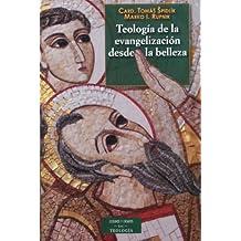 Teología De La Evangelización Desde La Belleza (ESTUDIOS Y ENSAYOS)