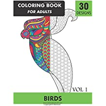 Coloring Book for Adults: Birds: Stress Relieving Designs