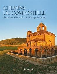 Chemins de Compostelle : Sentiers d'histoire et de spiritualité par Iris Schaper