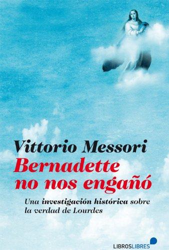 Bernadette no nos engañó (General) por Vittorio Messori