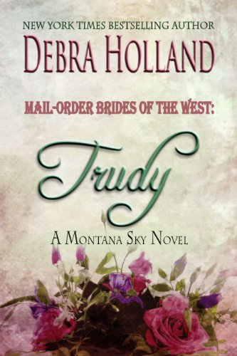mail-order-brides-of-the-west-trudy-a-montana-sky-series-novel-mail-order-brides-of-the-west-series-