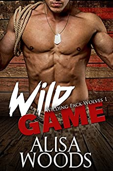 Wild Game (Wilding Pack Wolves 1) - New Adult Paranormal Romance by [Woods, Alisa]