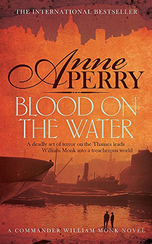 Blood On The Water (William Monk Mystery)