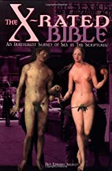 The X-Rated Bible: An Irreverent Survey of Sex in the Scriptures by Ben Edward Akerley (1999-04-01)