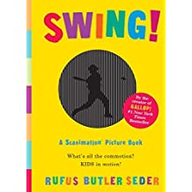Swing!: A Scanimation Picture Book by Rufus Butler Seder (2008-10-15)