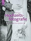 Hochzeitsfotografie: Perfekte Bilder vom schönsten Tag