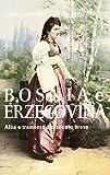 Bosnia e Erzegovina. Alba e tramonto del secolo breve