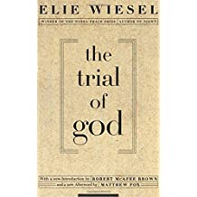 The Trial of God: (as it was held on February 25, 1649, in Shamgorod) by Elie Wiesel(1995-11-14)