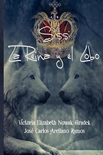Sissi la Reina y el Lobo par Jose Carlos Arellano