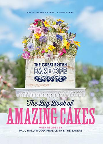 The Great British Bake Off: The Big Book of Amazing Cakes (English Edition)