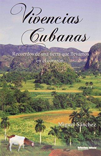 Vivencias Cubanas: Recuerdos de una tierra que llevamos en el corazón (Spanish Edition)