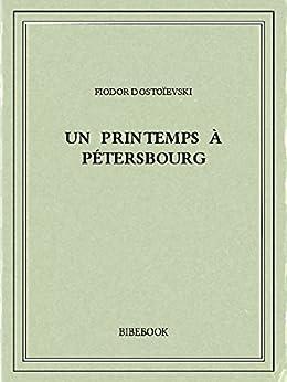 Un printemps à Pétersbourg par [Dostoïevski, Fiodor]