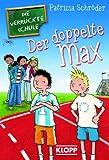 Die Verrückte Schule - Der doppelte Max - Patricia Schröder