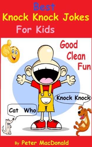 Best Knock Knock Jokes for Kids,  Good Clean Fun (Best Joke Book for Kids 2) (English Edition)