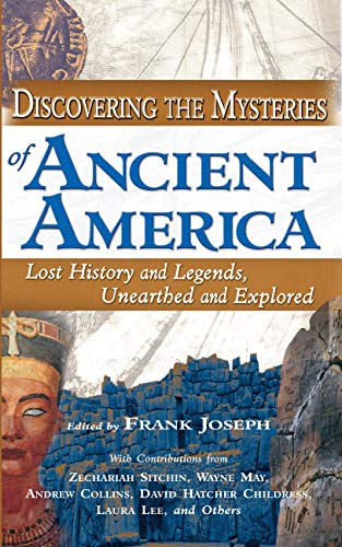 Discovering the Mysteries of Ancient America: Lost History and Legends, Unearthed and Explored (English Edition)