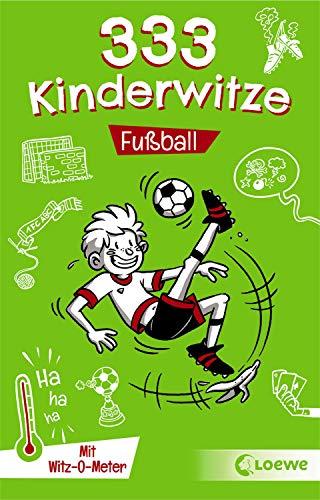 333 Kinderwitze - Fußball: Mit Witz-O-Meter - Witzebuch, Schülerwitze, Witze für Kinder