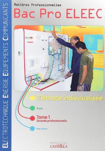 Matières professionnelles 2e Bac Pro ELEEC : Méthode individualisée Tome 1 par Alain Kouhen
